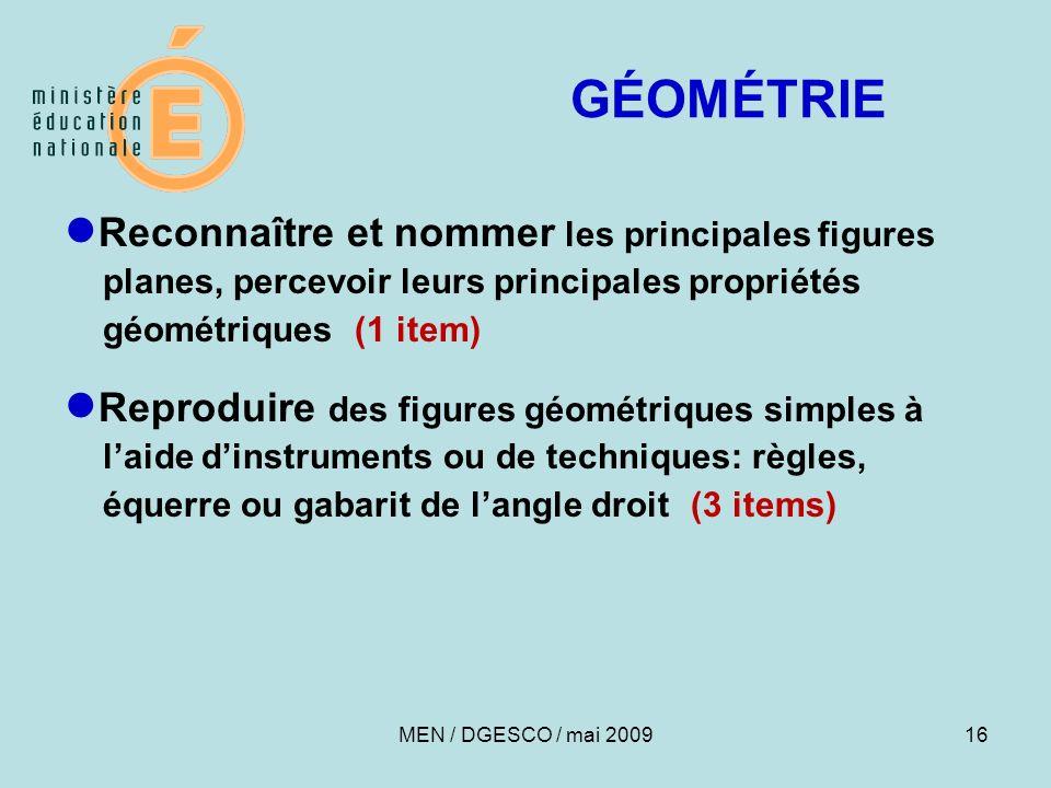 16 GÉOMÉTRIE Reconnaître et nommer les principales figures planes, percevoir leurs principales propriétés géométriques (1 item) Reproduire des figures