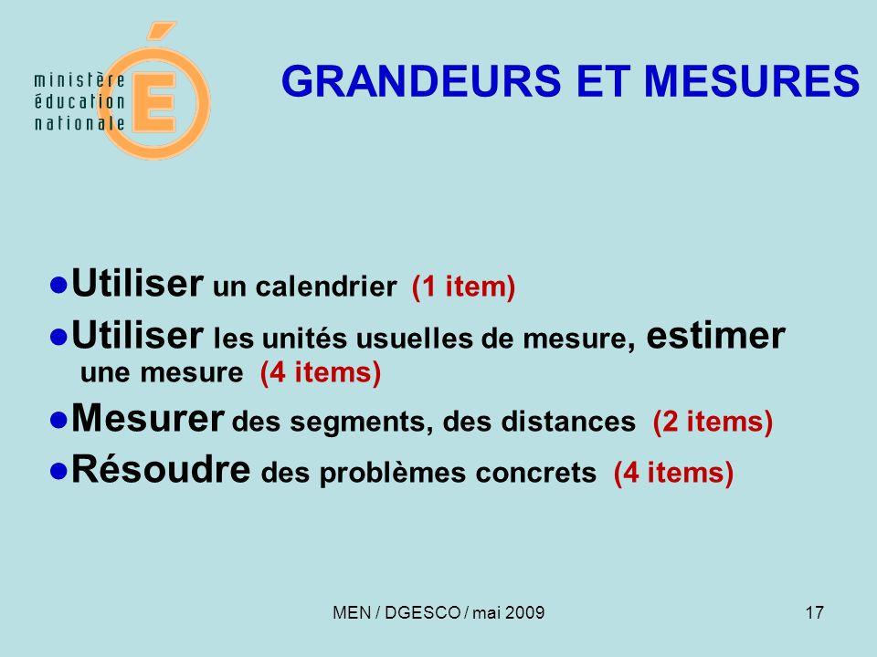 17 GRANDEURS ET MESURES Utiliser un calendrier (1 item) Utiliser les unités usuelles de mesure, estimer une mesure (4 items) Mesurer des segments, des