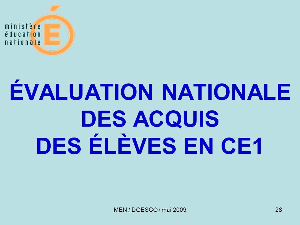 28 ÉVALUATION NATIONALE DES ACQUIS DES ÉLÈVES EN CE1 MEN / DGESCO / mai 2009