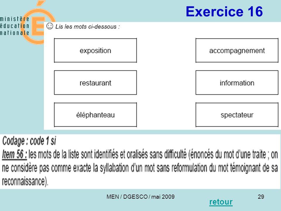 29 Exercice 16 MEN / DGESCO / mai 2009 29 retour