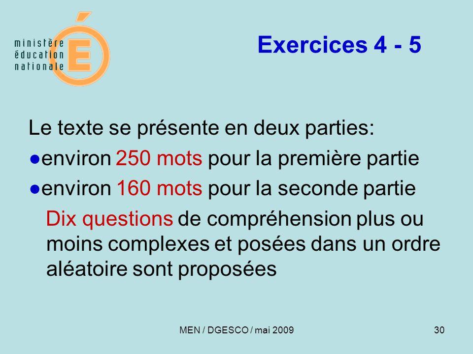30 Exercices 4 - 5 Le texte se présente en deux parties: environ 250 mots pour la première partie environ 160 mots pour la seconde partie Dix question