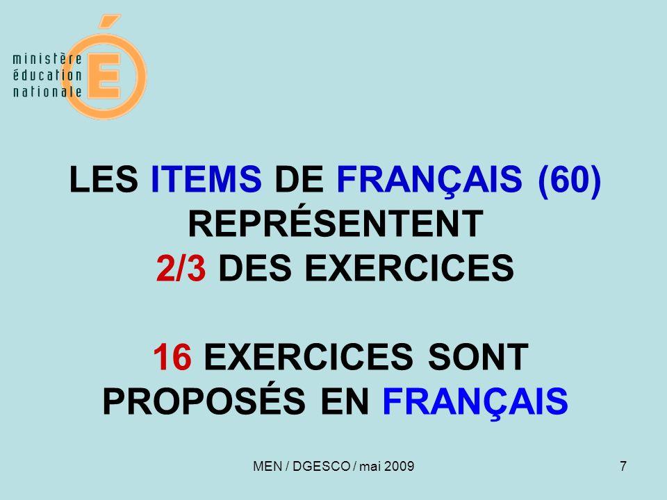 7 LES ITEMS DE FRANÇAIS (60) REPRÉSENTENT 2/3 DES EXERCICES 16 EXERCICES SONT PROPOSÉS EN FRANÇAIS MEN / DGESCO / mai 2009