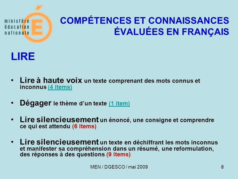 8 COMPÉTENCES ET CONNAISSANCES ÉVALUÉES EN FRANÇAIS LIRE Lire à haute voix un texte comprenant des mots connus et inconnus (4 items)(4 items) Dégager