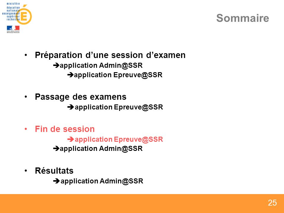 25 Sommaire Préparation dune session dexamen application Admin@SSR application Epreuve@SSR Passage des examens application Epreuve@SSR Fin de session