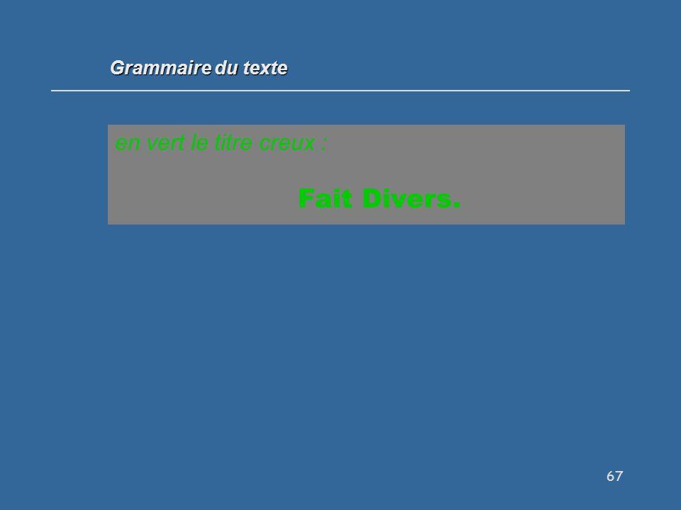 67 en vert le titre creux : Fait Divers. Grammaire du texte