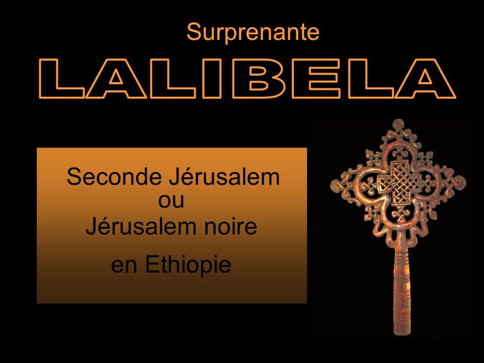 Seconde Jérusalem Jérusalem noire ou Surprenante en Ethiopie