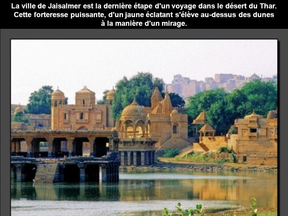 La ville de Jaisalmer est la dernière étape d un voyage dans le désert du Thar.