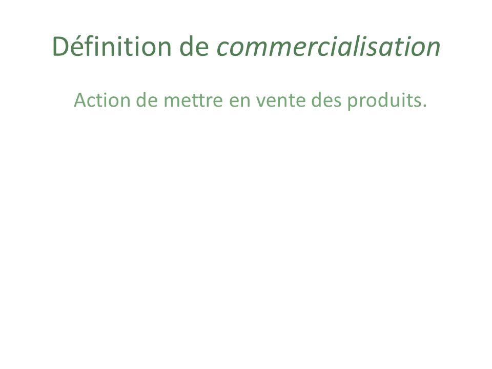 Exemples de commercialisation Vendre du bois aux usines de transformation.