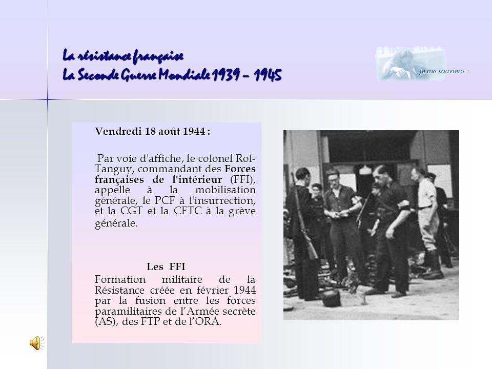 Vendredi 18 août 1944 : Par voie d'affiche, le colonel Rol- Tanguy, commandant des Forces françaises de l'intérieur (FFI), appelle à la mobilisation g