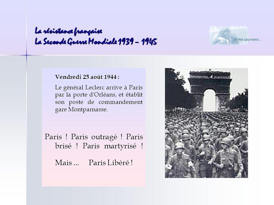 Vendredi 25 août 1944 : Le général Leclerc arrive à Paris par la porte d'Orléans, et établit son poste de commandement gare Montparnasse. Paris ! Pari