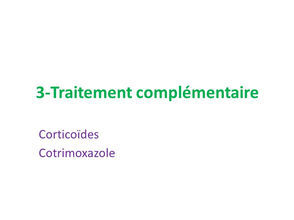 3-Traitement complémentaire Corticoïdes Cotrimoxazole