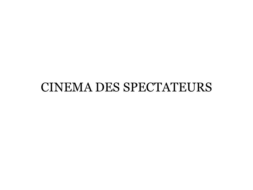 CINEMA DES SPECTATEURS