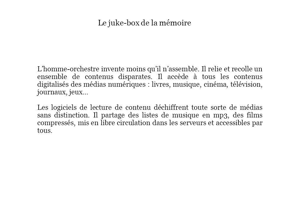 Le juke-box de la mémoire Lhomme-orchestre invente moins quil nassemble.