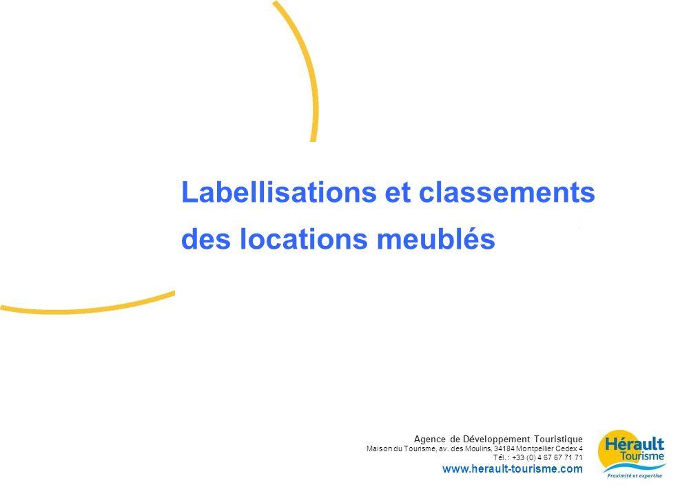 Labellisations et classement des meublés de tourisme dans lHérault Agence de D é veloppement Touristique Maison du Tourisme, av. des Moulins, 34184 Mo