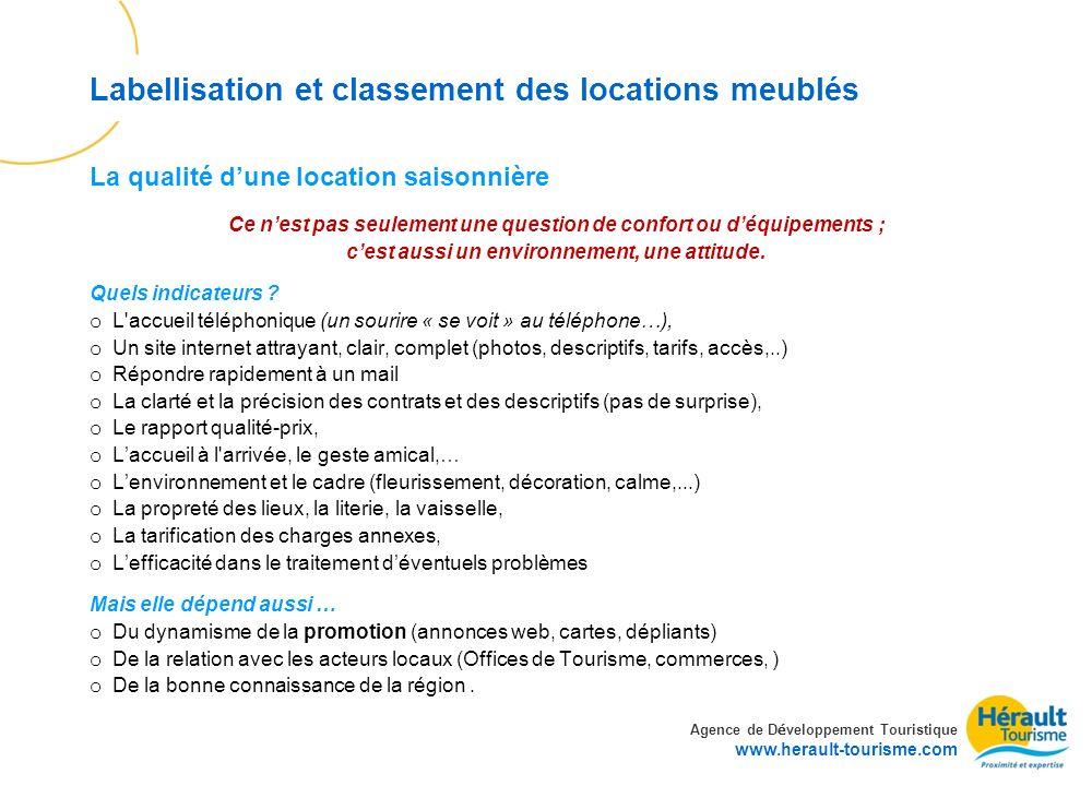 Agence de D é veloppement Touristique www.herault-tourisme.com Labellisation et classement des locations meublés Ce nest pas seulement une question de