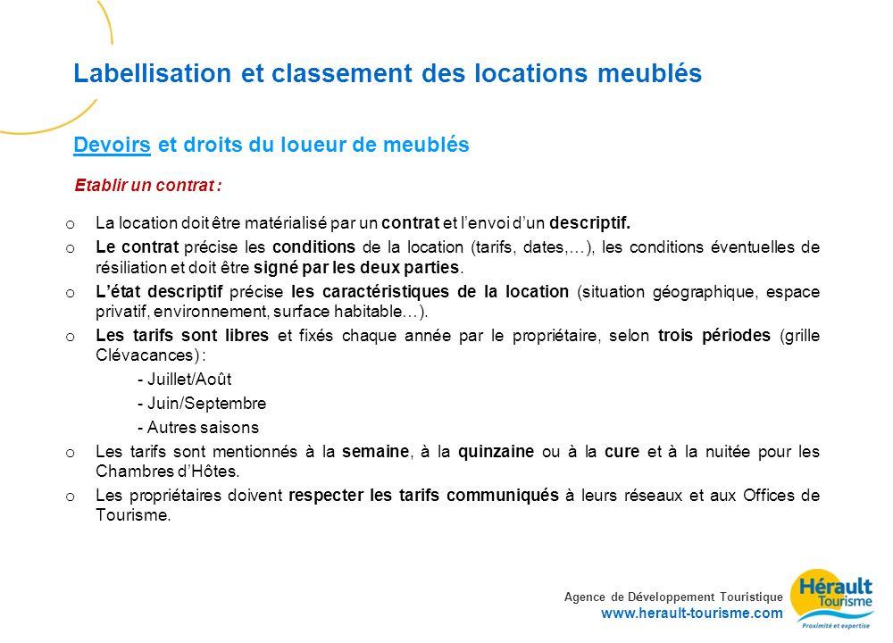 Agence de D é veloppement Touristique www.herault-tourisme.com Labellisation et classement des locations meublés Etablir un contrat : o La location do