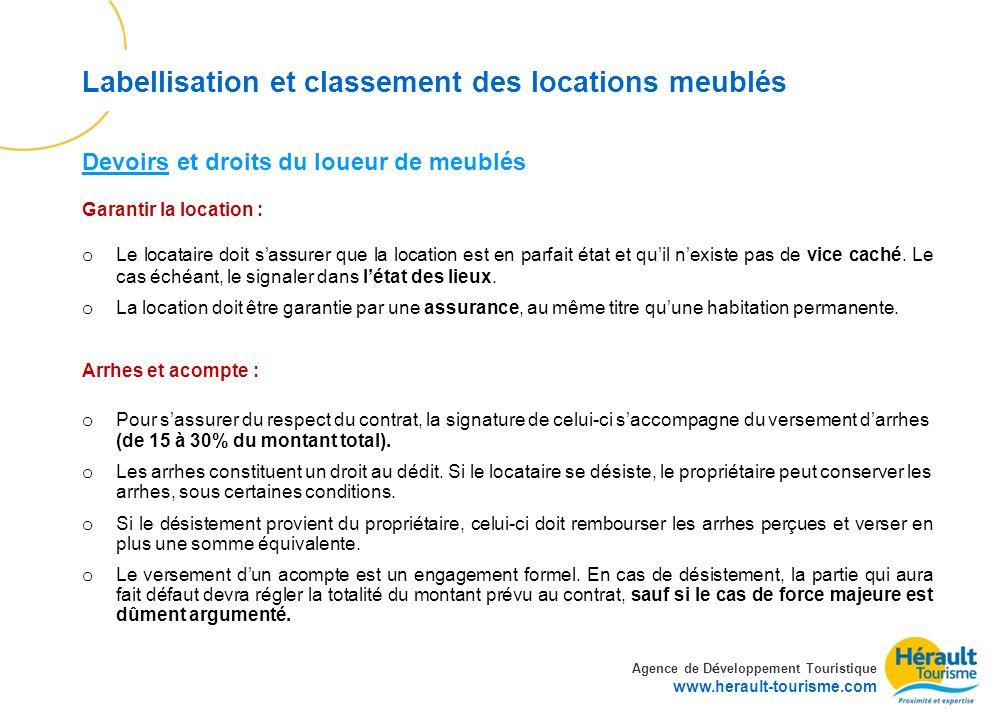 Agence de D é veloppement Touristique www.herault-tourisme.com Labellisation et classement des locations meublés Garantir la location : o Le locataire