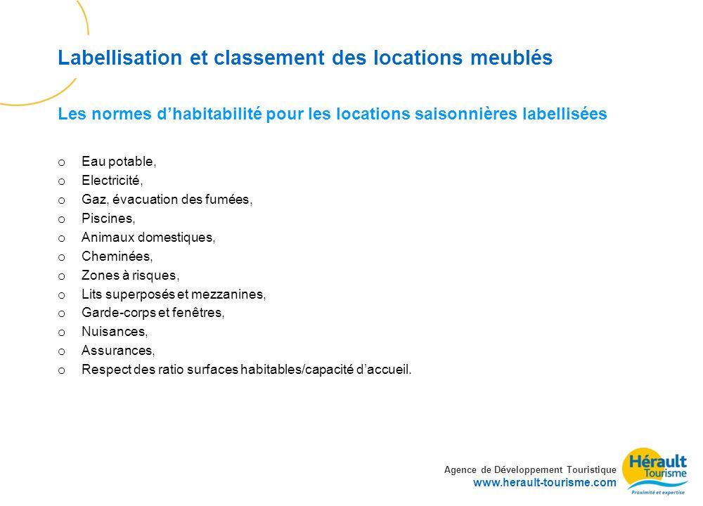Agence de D é veloppement Touristique www.herault-tourisme.com Labellisation et classement des locations meublés o Eau potable, o Electricité, o Gaz,