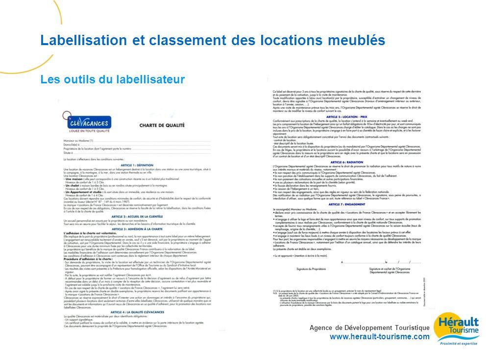 Agence de D é veloppement Touristique www.herault-tourisme.com Labellisation et classement des locations meublés Les outils du labellisateur