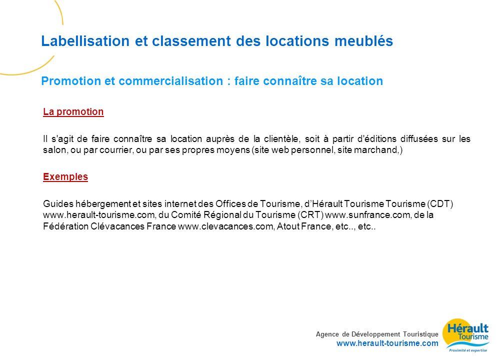 Agence de D é veloppement Touristique www.herault-tourisme.com Labellisation et classement des locations meublés La promotion Il s'agit de faire conna