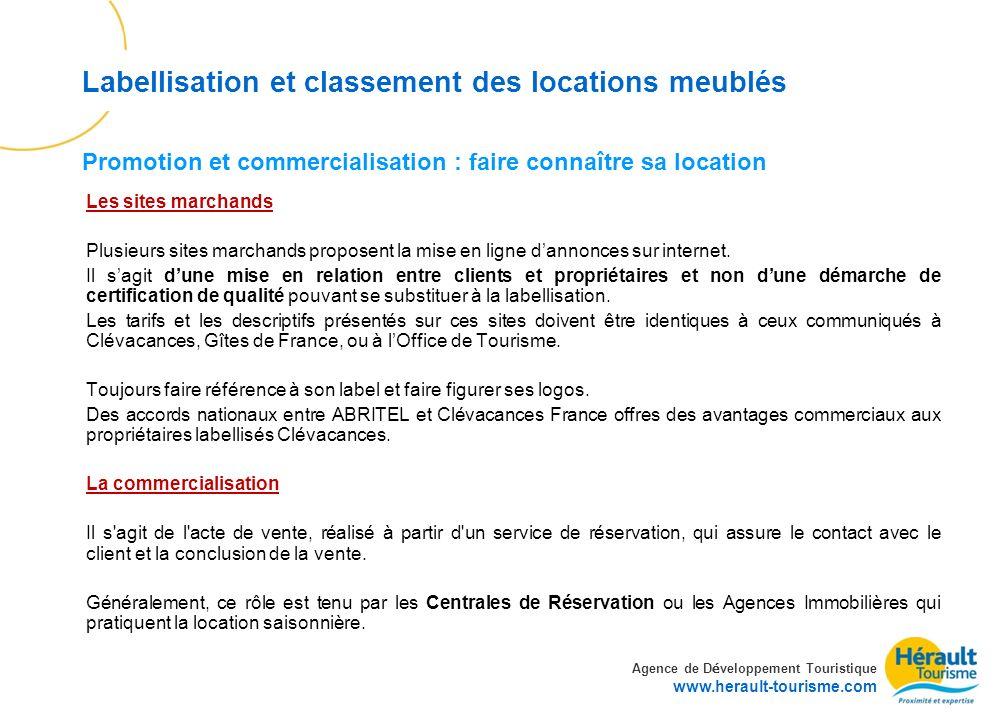Agence de D é veloppement Touristique www.herault-tourisme.com Labellisation et classement des locations meublés Les sites marchands Plusieurs sites m