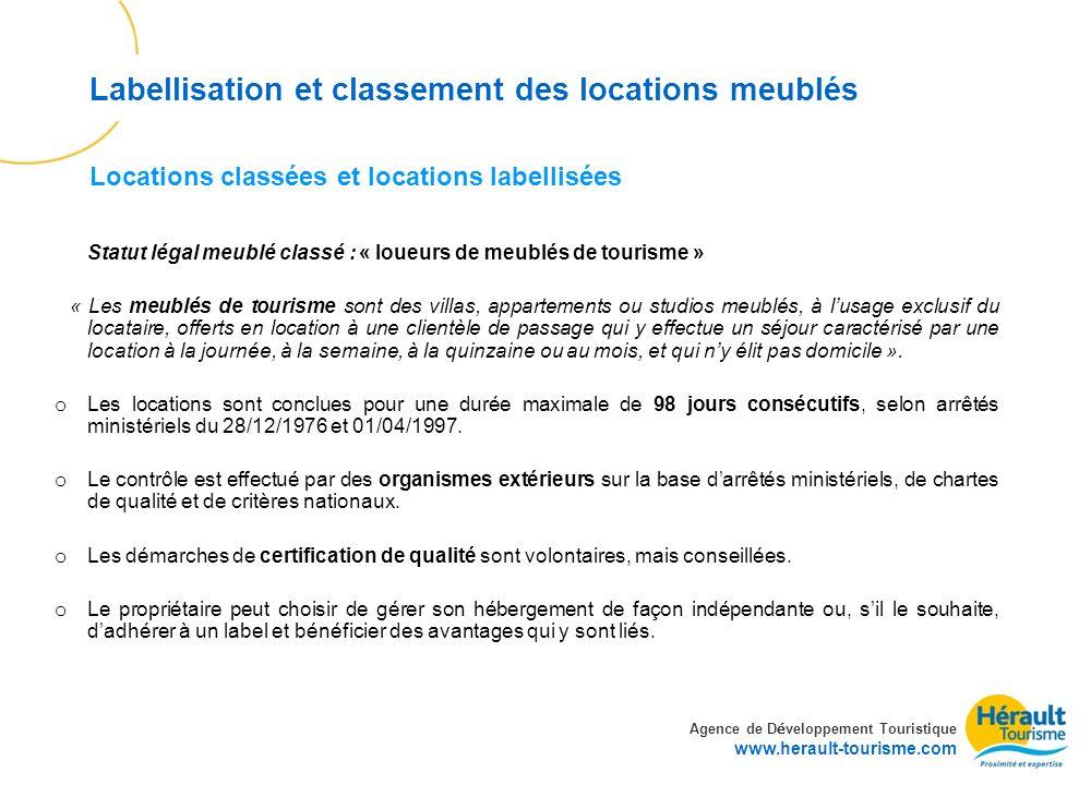 Agence de D é veloppement Touristique www.herault-tourisme.com Labellisation et classement des locations meublés Statut légal meublé classé : « loueur