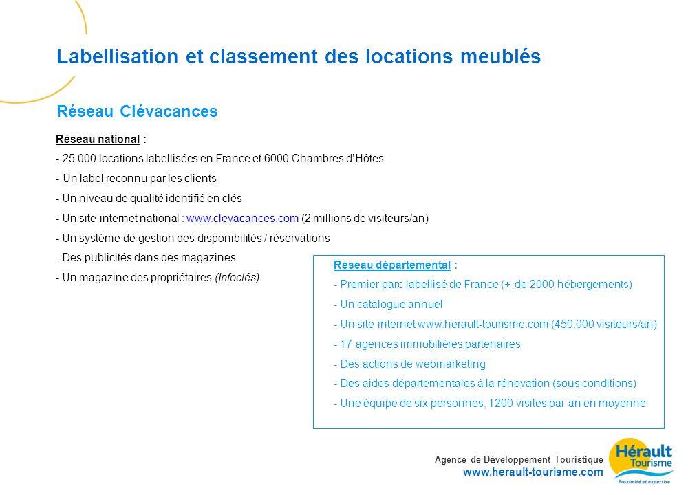 Agence de D é veloppement Touristique www.herault-tourisme.com Labellisation et classement des locations meublés Réseau national : - 25 000 locations
