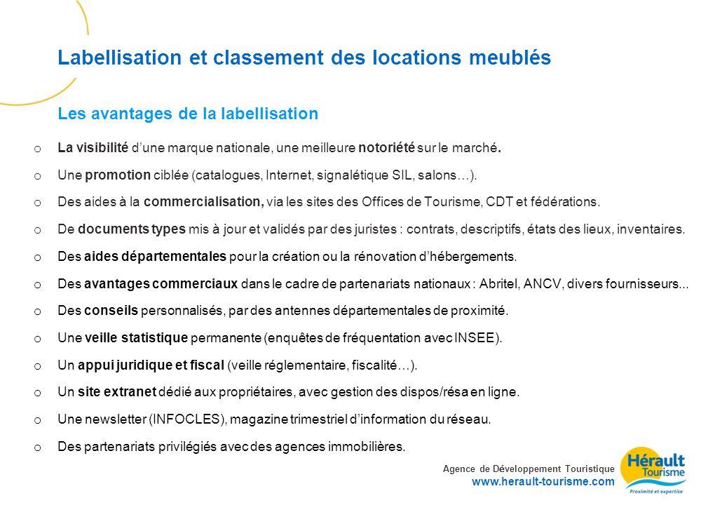 Agence de D é veloppement Touristique www.herault-tourisme.com Labellisation et classement des locations meublés o La visibilité dune marque nationale
