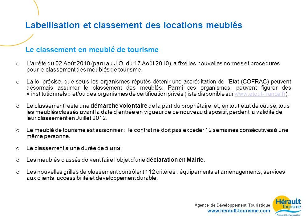 Agence de D é veloppement Touristique www.herault-tourisme.com Labellisation et classement des locations meublés o Larrêté du 02 Août 2010 (paru au J.