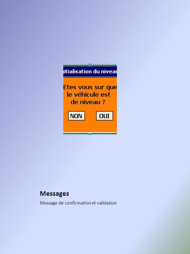 Messages Message de confirmation et validation