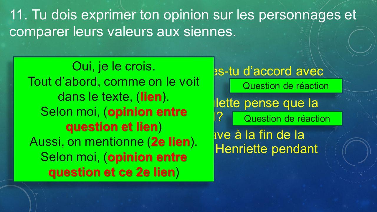 11. Tu dois exprimer ton opinion sur les personnages et comparer leurs valeurs aux siennes. En sachant ce que vit George, es-tu daccord avec son choix