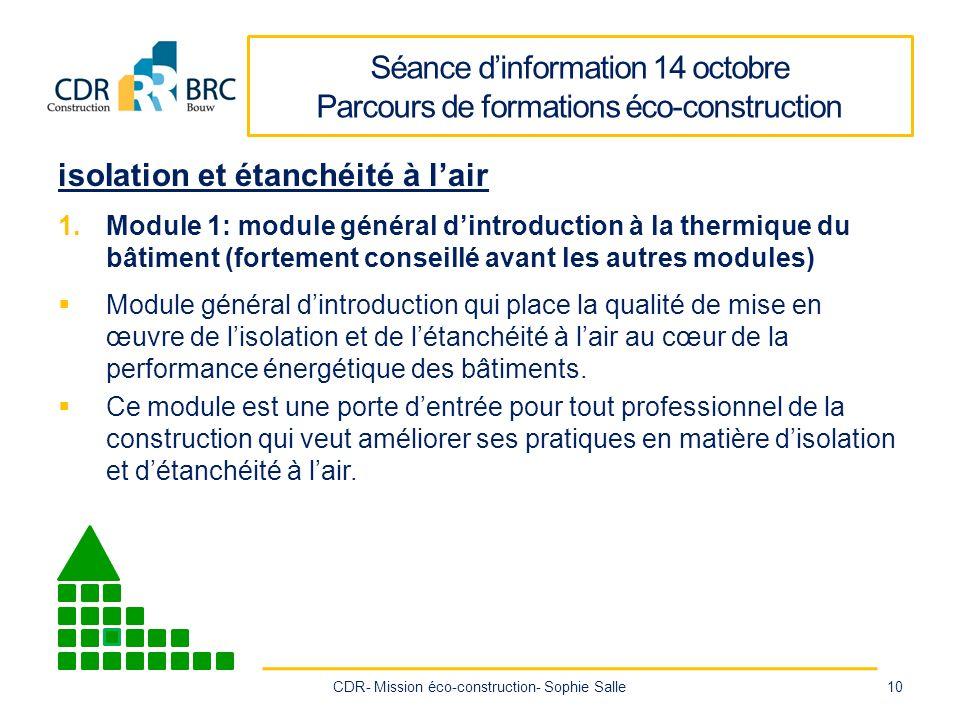Séance dinformation 14 octobre Parcours de formations éco-construction isoIation et étanchéité à lair 1.