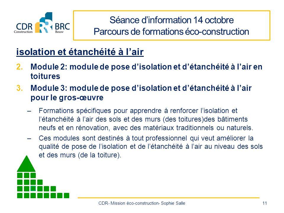 Séance dinformation 14 octobre Parcours de formations éco-construction isoIation et étanchéité à lair 2.