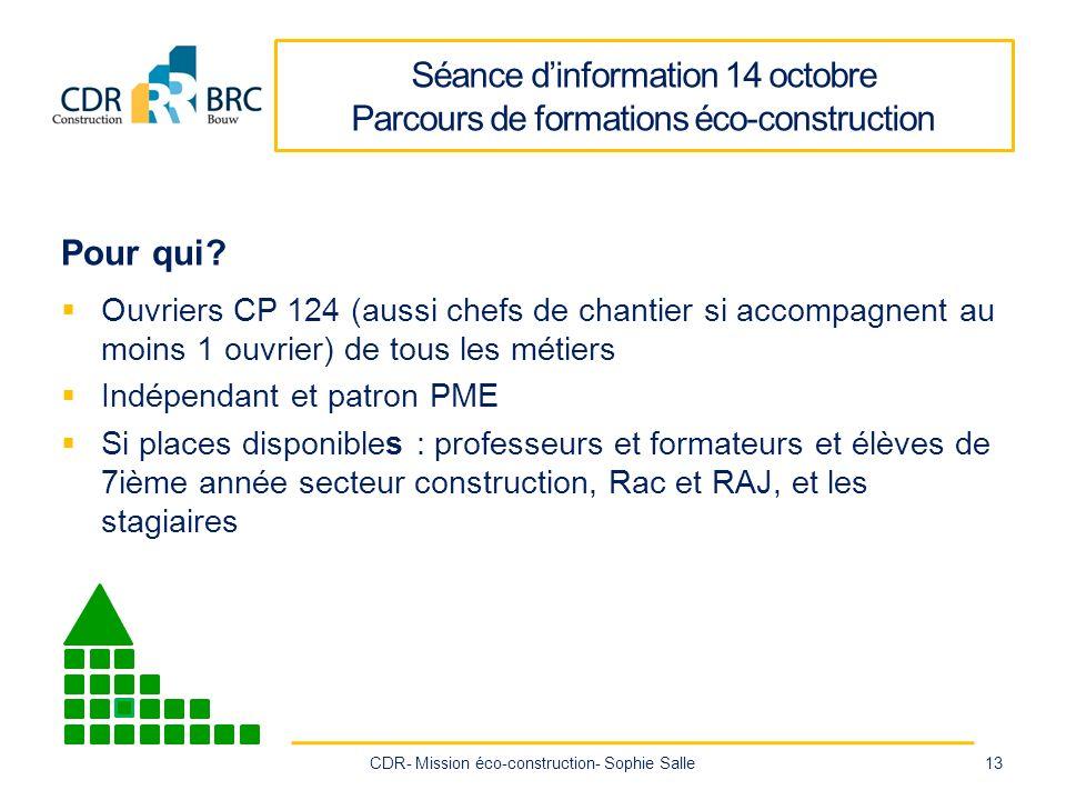 Séance dinformation 14 octobre Parcours de formations éco-construction Pour qui.