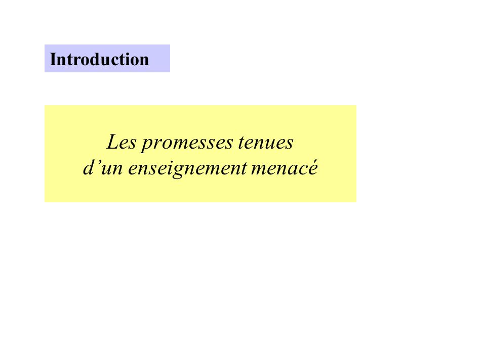 Les promesses tenues dun enseignement menacé Introduction