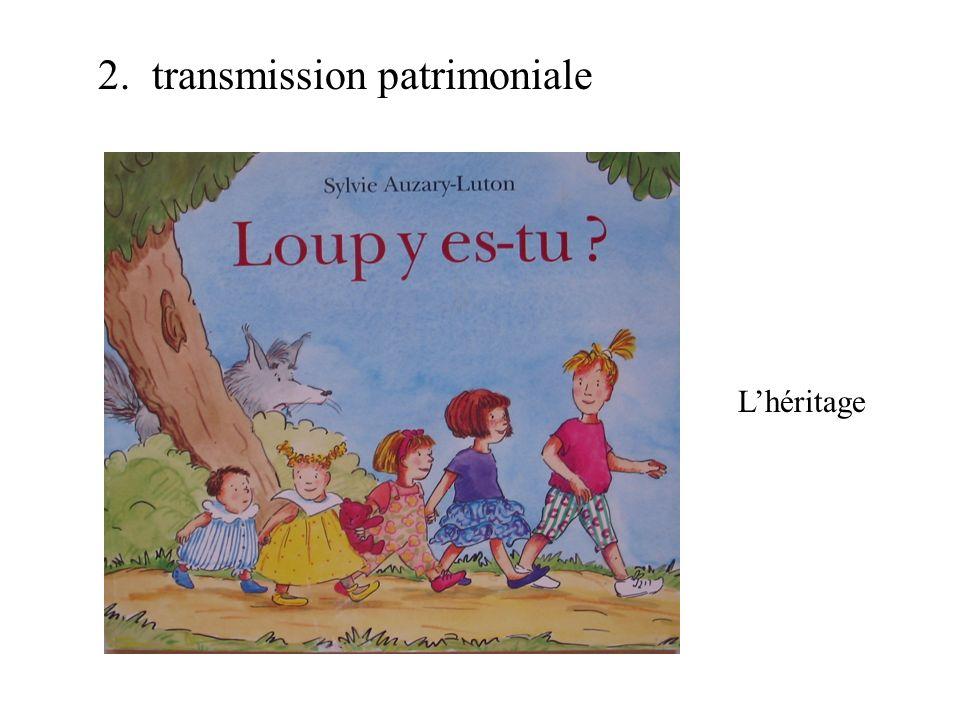 2. transmission patrimoniale Lhéritage