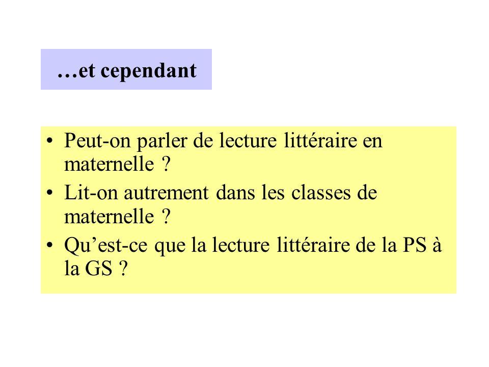 …et cependant Peut-on parler de lecture littéraire en maternelle ? Lit-on autrement dans les classes de maternelle ? Quest-ce que la lecture littérair