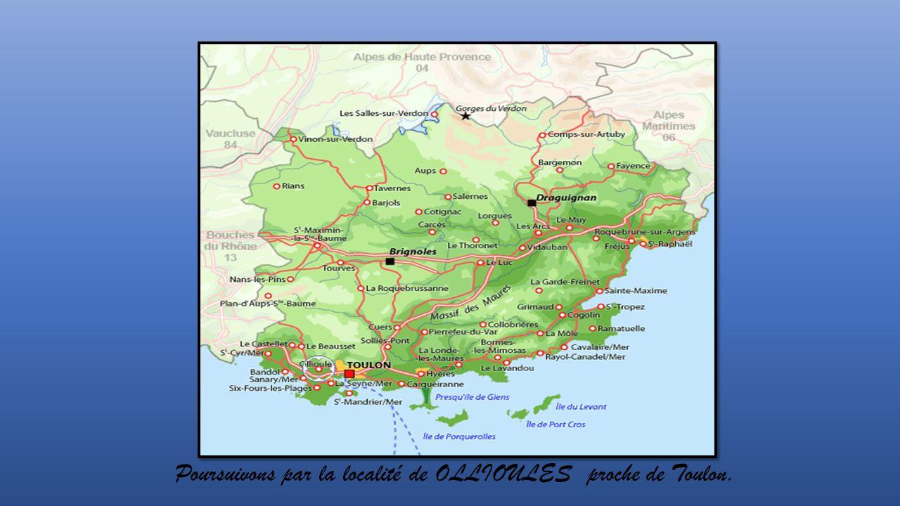 Poursuivons par la localité de OLLIOULES proche de Toulon.