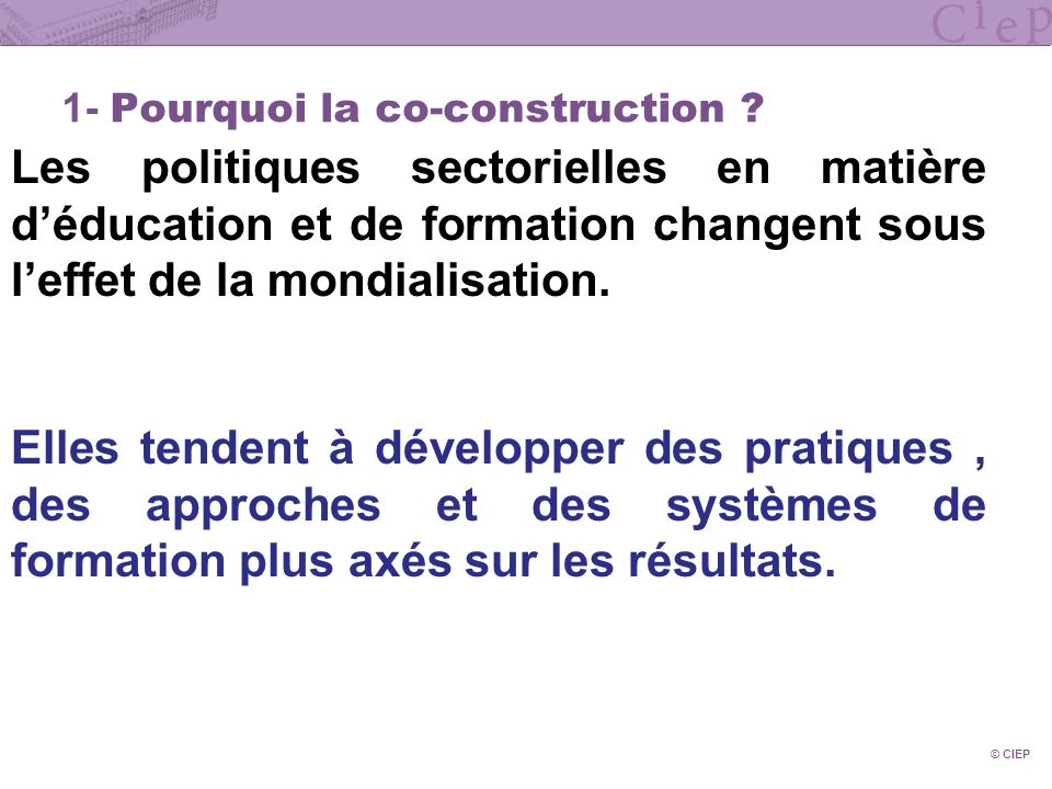 © CIEP 1- Pourquoi la co-construction .