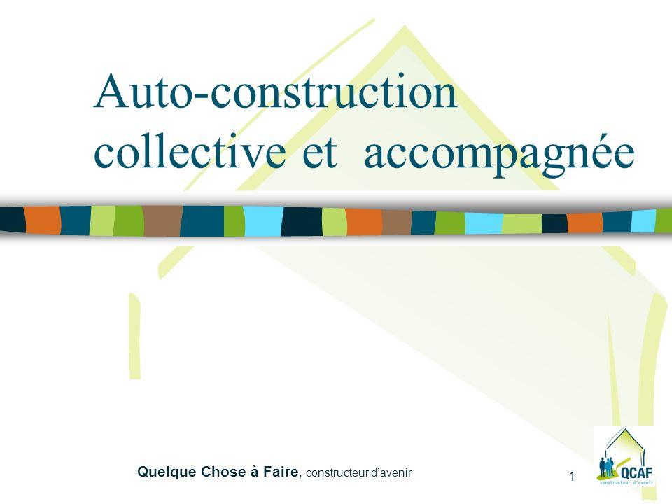Quelque Chose à Faire, constructeur davenir 1 Auto-construction collective et accompagnée