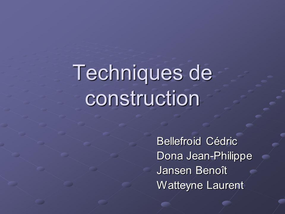 Techniques de construction Bellefroid Cédric Dona Jean-Philippe Jansen Benoît Watteyne Laurent