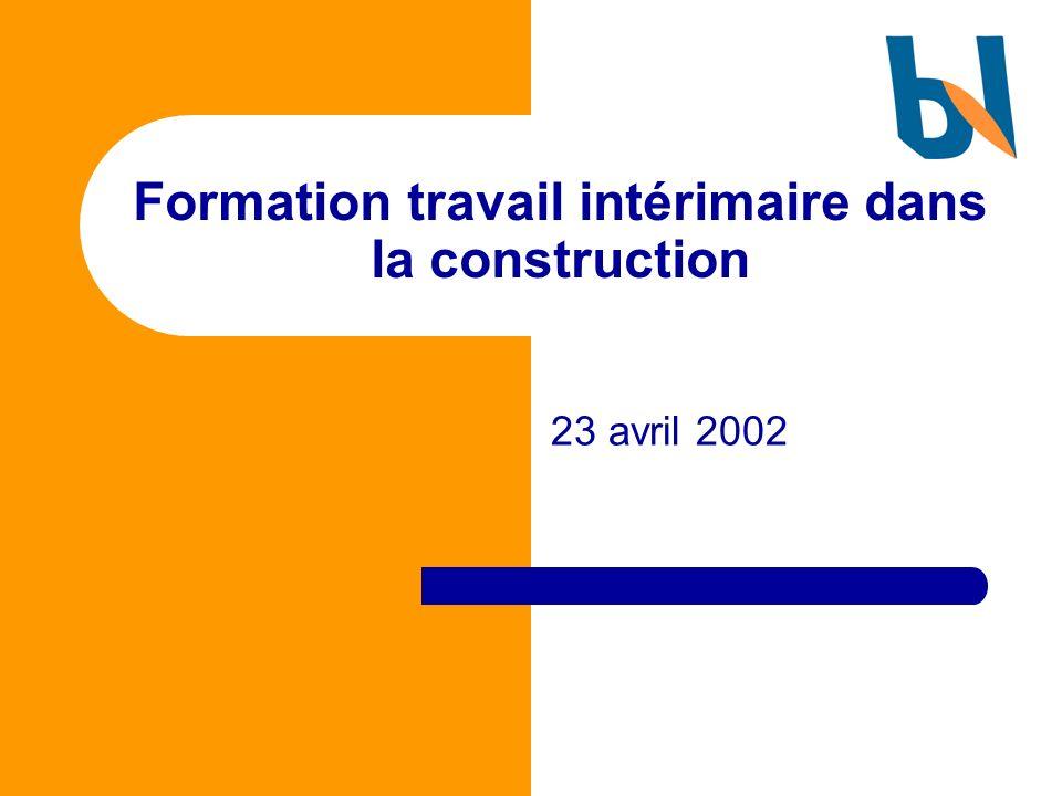Formation travail intérimaire dans la construction 23 avril 2002