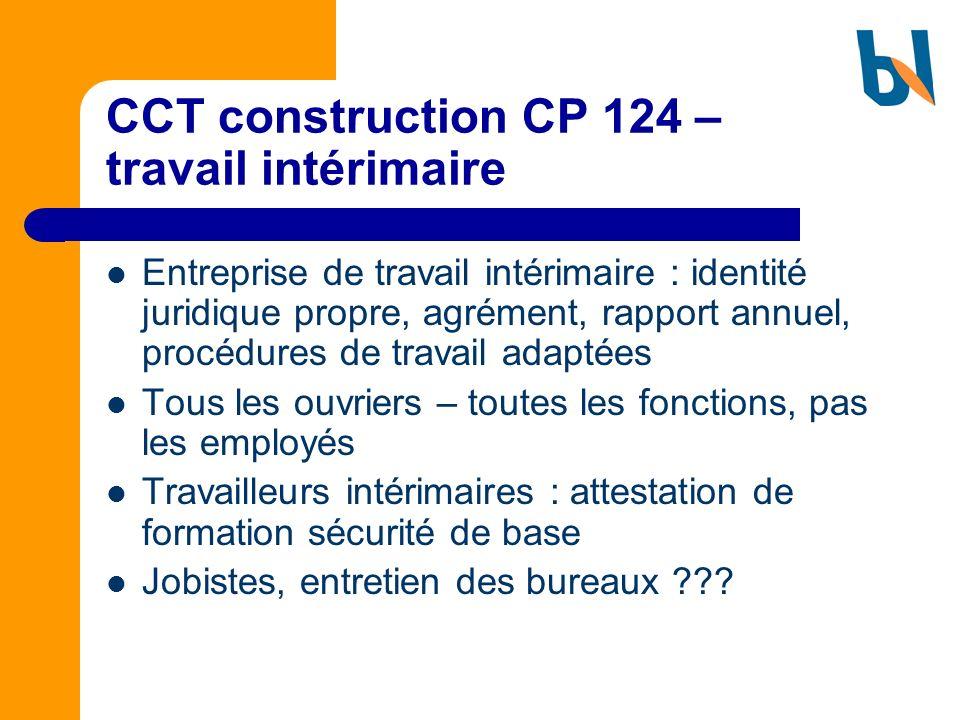 CCT construction CP 124 – travail intérimaire Entreprise de travail intérimaire : identité juridique propre, agrément, rapport annuel, procédures de t