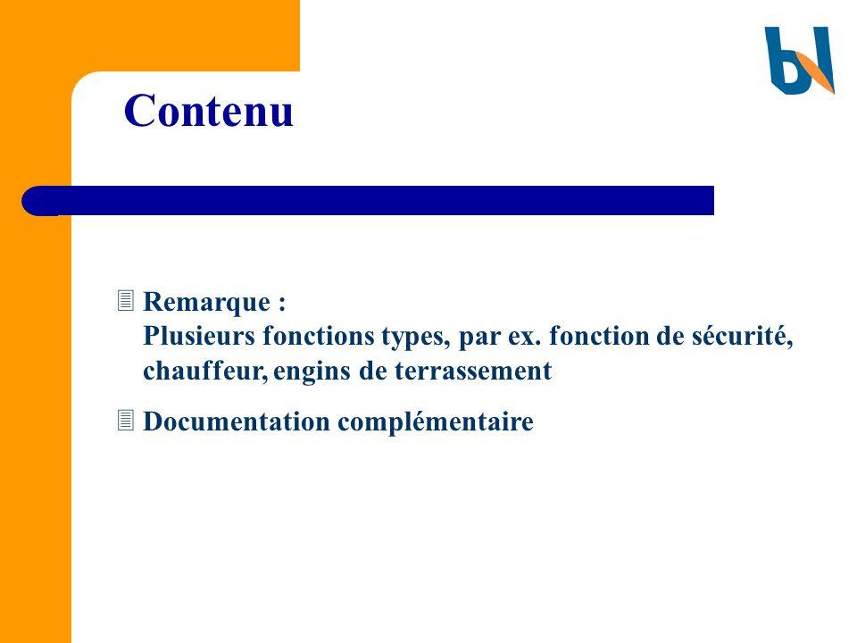 Contenu Remarque : Plusieurs fonctions types, par ex. fonction de sécurité, chauffeur, engins de terrassement Documentation complémentaire