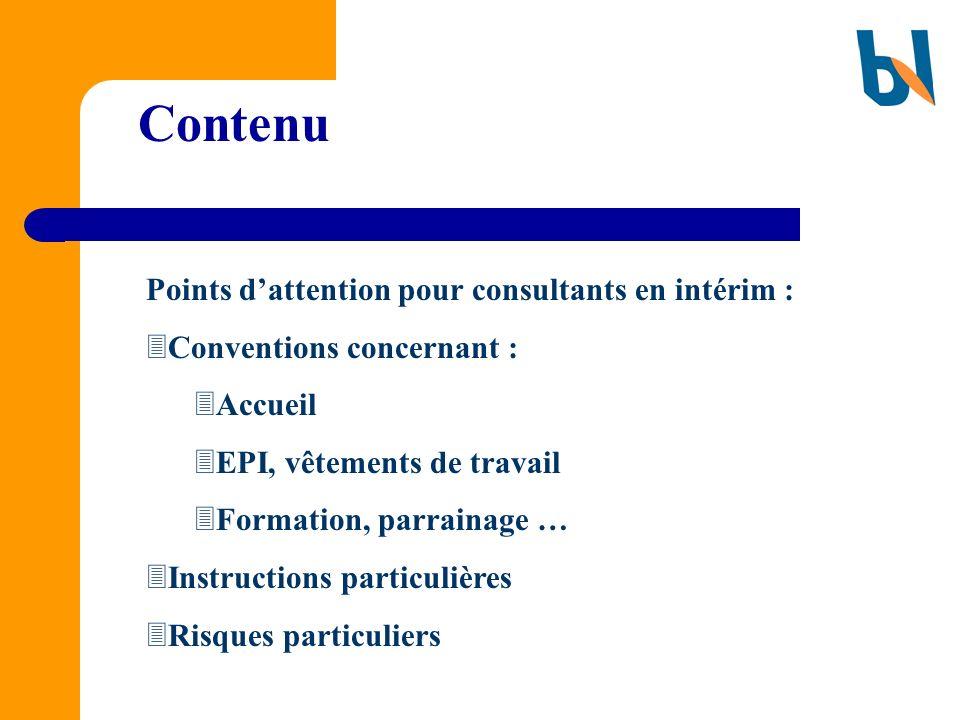 Contenu Points dattention pour consultants en intérim : Conventions concernant : Accueil EPI, vêtements de travail Formation, parrainage … Instruction