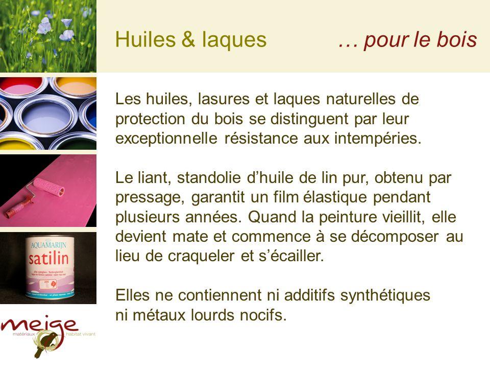 Huiles & laques… pour le bois Les huiles, lasures et laques naturelles de protection du bois se distinguent par leur exceptionnelle résistance aux intempéries.