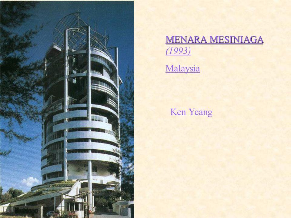 MENARA MESINIAGA MENARA MESINIAGA (1993) Malaysia Ken Yeang