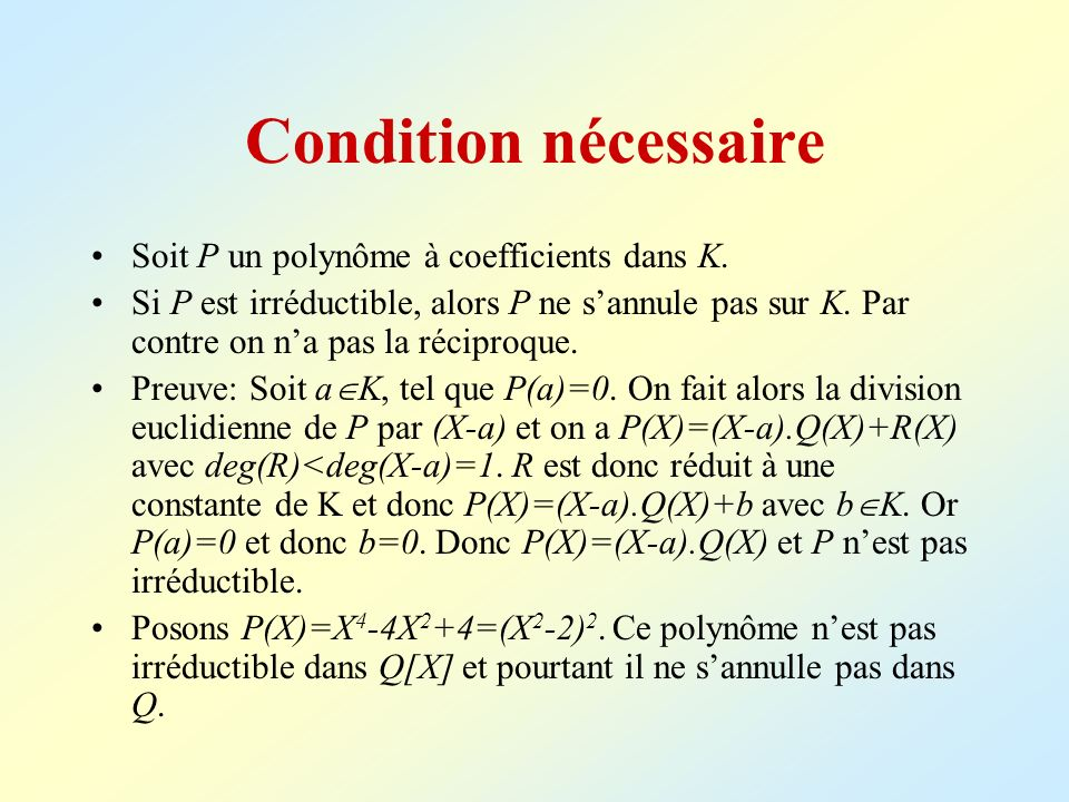 Exemple Dans CG(27) Z/3Z[X]/X 3 +2X+1, on a 0, 26 =1.
