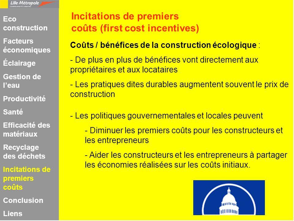 Incitations de premiers coûts (first cost incentives) Coûts / bénéfices de la construction écologique : - De plus en plus de bénéfices vont directemen