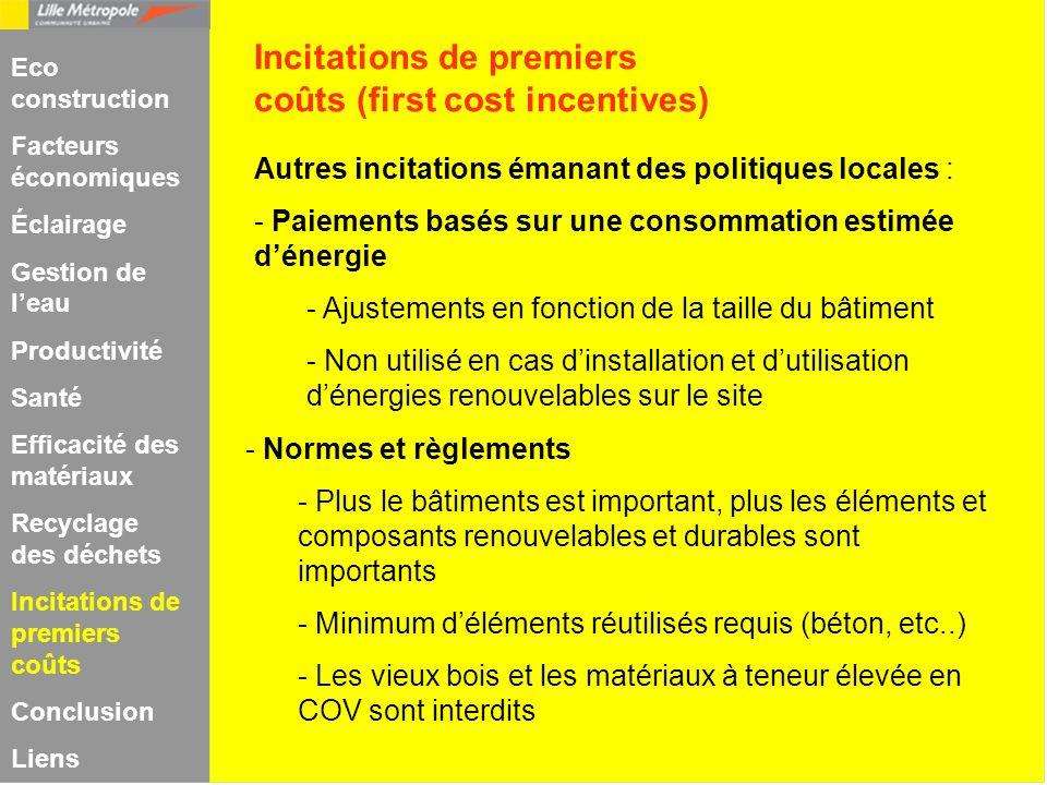 Autres incitations émanant des politiques locales : - Paiements basés sur une consommation estimée dénergie - Ajustements en fonction de la taille du